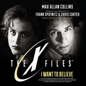 I Want to Believe: The X-Files, Book 8 – Max Allan Collins [Narrado por Patrick Lawlor] [Audiolibro] [English]