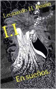I.I: En sueños. (Los siete Libros – Libro Uno: Guerra nº 1) – Leonardo H. Bouin [ePub & Kindle]