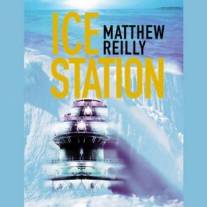 Ice Station – Matthew Reilly [Narrado por Steven Pacey] [Audiolibro] [English]