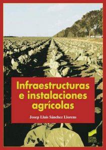 Infraestructuras e instalaciones agrícolas – Josep Lluís Sánchez Llorens [ePub & Kindle]
