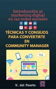 Introducción al marketing digital en redes sociales: Técnicas y consejos para convertirte en community manager – N. del Puerto [ePub & Kindle]