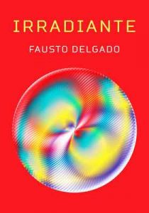 Irradiante – Fausto Delgado [ePub & Kindle]