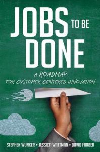 Jobs to Be Done: A Roadmap for Customer-Centered Innovation – Stephen Wunker, Jessica Wattman [ePub & Kindle]