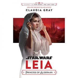 Journey to Star Wars: The Last Jedi Leia, Princess of Alderaan – Claudia Gray [Narrado por Saskia Maarleveld] [Audiolibro] [English]