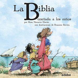 La Biblia: Contada a los Niños – Rosa Navarro Duran [Narrado por Paula Andrea] [Audiolibro] [Español]