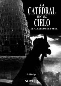La catedral en el cielo: El alfabeto de Babel – F. J.DeLys [ePub & Kindle]