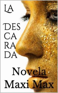 La descarada: Novela – Maxi Max [ePub & Kindle]