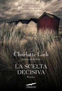 La scelta decisiva – Charlotte Link [ePub & Kindle] [Italian]