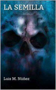 La semilla (Los casos de la agente Utrilla nº 1) – Luis M. Núñez [ePub & Kindle]