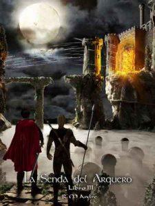 La senda del arquero (Libro III) – R. M. André [ePub & Kindle]