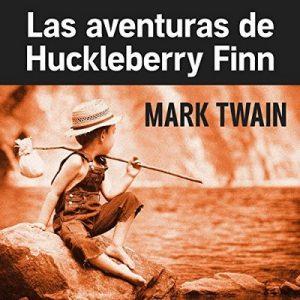 Las aventuras de Huckleberry Finn – Mark Twain [Narrado por Miguel Angel Alvarez] [Audiolibro] [Español]