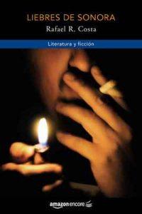 Liebres de Sonora – Rafael R. Costa [ePub & Kindle]