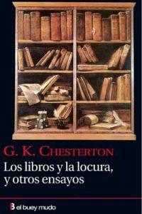 Los libros y la locura, y otros ensayos – G.K. Chesterton, Guillermo Blanco [ePub & Kindle]