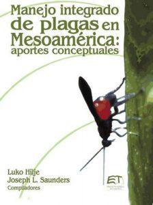 Manejo integrado de plagas en Mesoamérica: Aportes conceptuales – Luko Hilje, Joseph Saunders [ePub & Kindle]