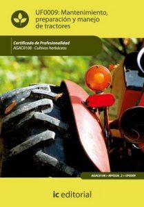 Mantenimiento, preparación y manejo de tractores. agac0108 – cultivos herbáceos – María Martínez González [ePub & Kindle]