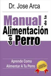 Manual de La Alimentacion del Perro – Jose Arca [ePub & Kindle]