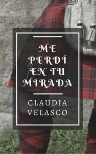 Me perdí en tu mirada – Claudia Velasco [ePub & Kindle]
