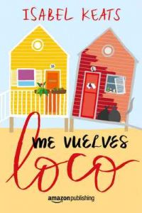 Me vuelves loco – Isabel Keats [ePub & Kindle]