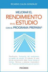 Mejorar el rendimiento en el estudio con el programa PREPARA (Libro Práctico) – Ricardo Calza González [ePub & Kindle]