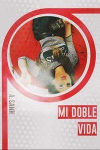 Mi Doble Vida (edición exclusiva): Separados por las drogas (TLNVL nº 1) – A. Sanh [ePub & Kindle]