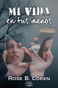 Mi vida en tus manos – Rose B. Loren [ePub & Kindle]
