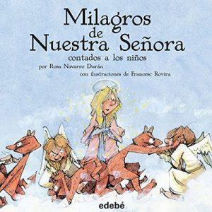 Milagros de Nuestra Señora: Contados a los Niños – Rosa Navarro Duran [Narrado por Paula Andrea] [Audiolibro] [Español]