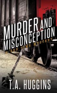 Murder and Misconception: A Ben Time Mystery – T.A. Huggins [ePub & Kindle] [English]