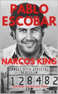 Pablo Escobar: Narcos King: The World's Most Infamous Gangster – Roger Harrington [ePub & Kindle] [English]