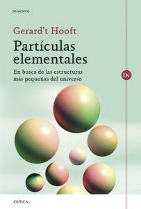 Partículas elementales: En busca de las estructuras más pequeñas del universo – Gerard't Hooft, Ignacio Zúñiga López [ePub & Kindle]