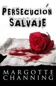 Persecución salvaje – Margotte Channing [ePub & Kindle]