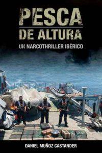 Pesca de altura: Un narcothriller ibérico – Daniel Muñoz Castander [ePub & Kindle]