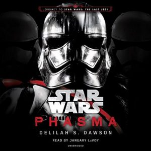 Phasma: Star Wars: Star Wars, The Last Jedi – Delilah S. Dawson [Narrado por  January LaVoy] [Audiolibro] [English]