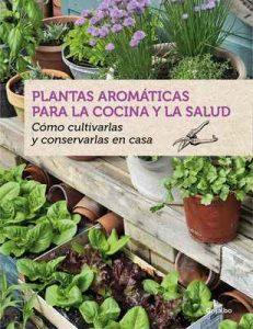 Plantas aromáticas para la cocina y la salud: Cómo cultivarlas y conservarlas en casa – Bénédicte Boudassou [ePub & Kindle]