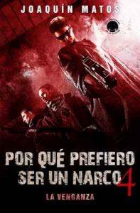 Por qué prefiero ser un narco 4: La venganza (Las historias de la ciudad: La frontera series) – Joaquin Matos [ePub & Kindle]