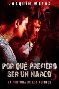 Por qué prefiero ser un narco 5: La fortuna de los adictos (Las Historias De La Ciudad) – Joaquín Matos [ePub & Kindle]