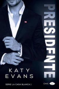 Presidente (La Casa Blanca nº 1) – Katy Evans, Olga Hernández [ePub & Kindle]
