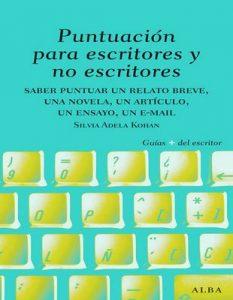 Puntuación para escritores y no escritores (Guías Plus del Escritor) – Silvia Adela Kohan [ePub & Kindle]