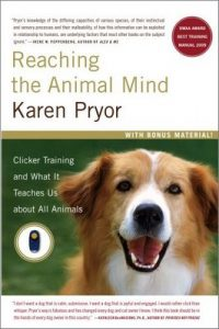 Reaching the Animal Mind: Clicker Training and What It Teaches Us About All Animals – Karen Pryor [ePub & Kindle] [English]