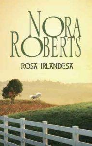 Rosa irlandesa (Nora Roberts) – Nora Roberts [ePub & Kindle]
