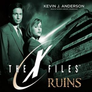 Ruins: The X-Files, Book 4 – Kevin J. Anderson [Narrado por Patrick Lawlor] [Audiolibro] [English]