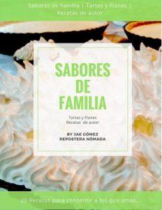 Sabores de Familia: Tartas y Flanes. Recetas de Autor – Jaeylenth Gomez [ePub & Kindle]