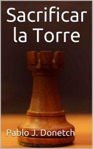 Sacrificar la Torre: Emilia Pardo #2 – Pablo J. Donetch [ePub & Kindle]