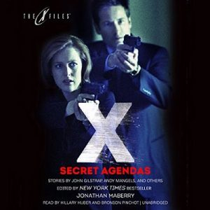 Secret Agendas: The X-Files Anthologies, Book 3 – Jonathan Maberry [Narrado por Hillary Huber, Bronson Pinchot] [Audiolibro] [English]