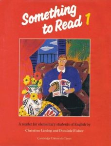 Something to Read 1. A Reader for Elementary Students of English – Christine Lindop, Dominic Fisher [PDF]