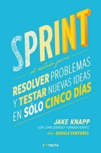 Sprint: El método para resolver problemas y testar nuevas ideas en solo 5 días – Jake Knapp, John Zeratsky [ePub & Kindle]