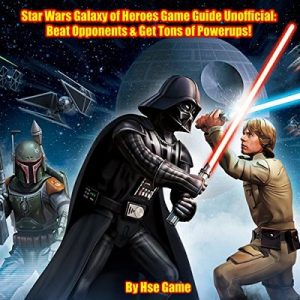 Star Wars Galaxy of Heroes Game Guide Unofficial – Hse Game [Narrado por Trevor Clinger] [Audiolibro] [English]