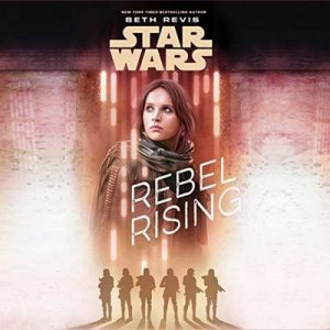 Star Wars: Rebel Rising – Beth Revis [Narrado por Rebecca Soler] [Audiolibro] [English]