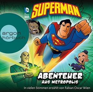 Superman: Abenteuer aus Metropolis – Michael Dahl, Blake A. Hoena [Narrado por Fabian Oscar Wien] [Audiolibro] [German]