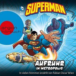 Superman: Aufruhr in Metropolis – Michael Dahl, Eric Fein, Matthew K. Manning [Narrado por Fabian Oscar Wien] [Audiolibro] [German]