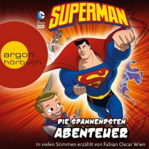 Superman: Die spannendsten Abenteuer – Chris Everheart, Eric Stevens, Martin Powell [Narrado por Fabian Oscar Wien] [Audiolibro] [German]